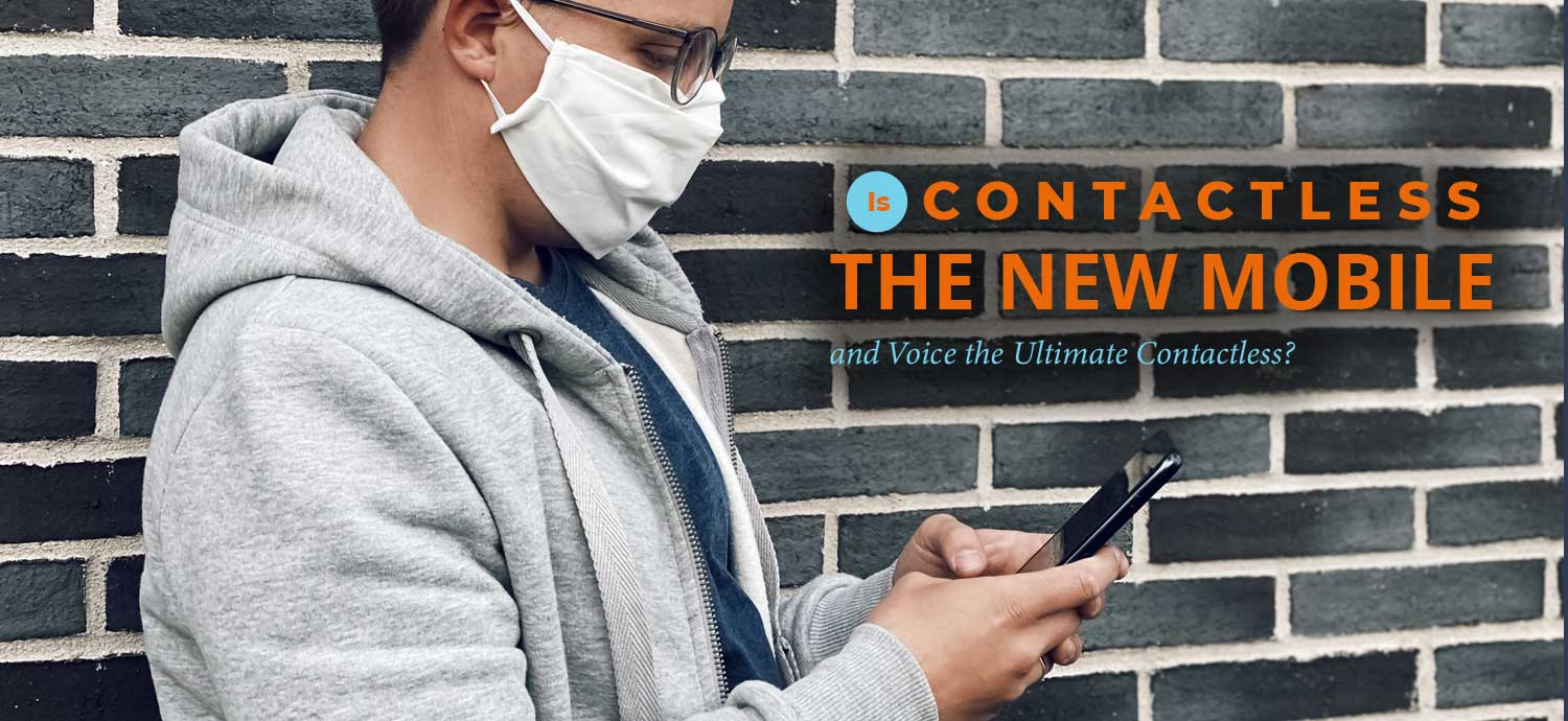 Is Voice the New Mobile- and the Ultimate Touchless?