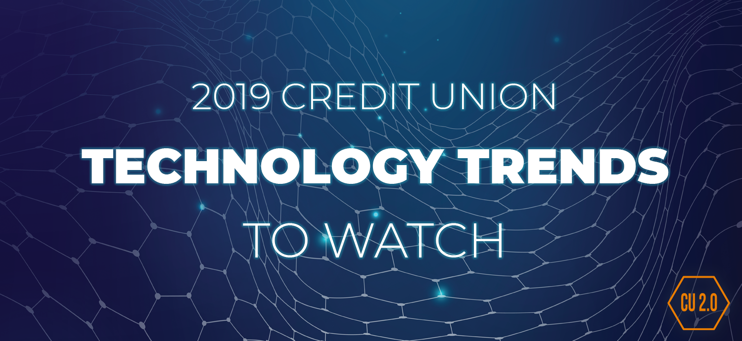 2019 Credit Union Technology Trends to Watch